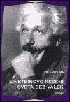 Jiří Vančura: Einsteinovo řešení světa bez válek