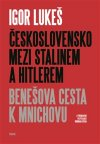 Igor Lukeš: Československo mezi Stalinem a Hitlerem