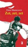 Petra Moravcová: Zet, zet, zet