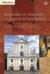 Daniel Kovář: Katedrála sv. Mikuláše v Českých Budějovicích