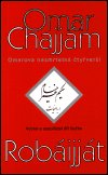 Omar Chajjám: Robáijját - Omarova nesmrtelná čtyřverší