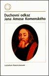 : Duchovní odkaz Jana Amose Komenského