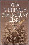 Ján Mišovič: Víra v dějinách zemí Koruny české