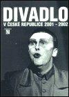 : Divadlo v České republice 2001-2002