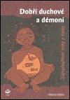 Vladimír Klíma: Dobří duchové a démoni