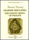 Antonín Novotný: Pražská Jezulátko / The Infant Jesus of Prague