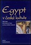 Hana Navrátilová: Egypt v české kultuře přelomu devatenáctého a dvacátého století