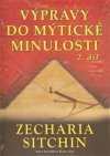 Zecharia Sitchin: Výpravy do mýtické minulosti 2.díl