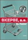 Bo Fowler: Skepse, a.s.